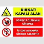 ZY3126 - Dikkat! Kapalı Alan, Görevli Olmayan Giremez, İş İzni Almadan Girmek Yasaktır