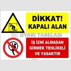 ZY3127 - Dikkat! Kapalı Alan, İş İzni Almadan Girmek Tehlikeli ve Yasaktır