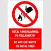EF1322 - Türkçe İngilizce Metal Yangınlarında Su Kullanmayın, Do Not Use Water On Metal Fires