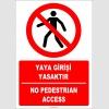 EF1430 - Türkçe İngilizce Yaya Girişi Yasaktır, No Pedestrian Access